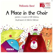 A Place in the Choir. Con cd audio - Pellicanto Band | Libro | Itacalibri