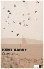 Crepuscolo: Trilogia della pianura. Vol. 3. Kent Haruf | Libro | Itacalibri