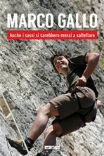 Marco Gallo: Anche i sassi si sarebbero messi a saltellare. Marco Gallo | Libro | Itacalibri