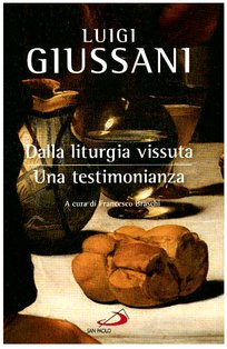 Dalla liturgia vissuta: Una testimonianza. Luigi Giussani | Libro | Itacalibri