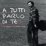 A tutti parlo di te - CD: In viaggio con Claudio Chieffo. Claudio Chieffo   CD   Itacalibri