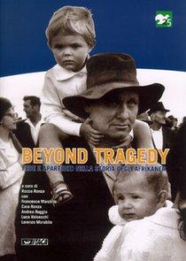 Beyond tragedy: Fede e apartheid nella storia degli afrikaner. AA.VV. | Libro | Itacalibri