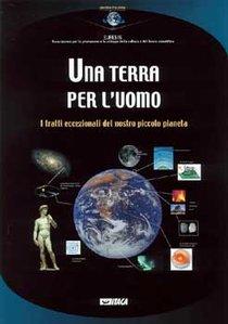 Una terra per l'uomo: I tratti eccezionali del nostro piccolo pianeta. Euresis   Libro   Itacalibri