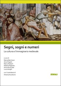 Segni, sogni e numeri: La cultura e l'immaginario medievale. AA.VV. | Libro | Itacalibri