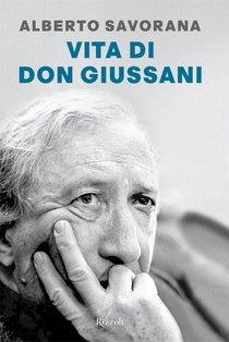 Vita di don Giussani - Alberto Savorana | Libro | Itacalibri