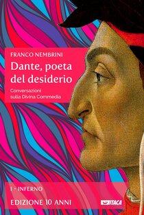 Dante, poeta del desiderio - Volume I: Conversazioni sulla Divina Commedia. Volume I Inferno. Franco Nembrini | Libro | Itacalibri
