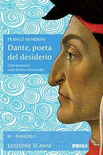 Dante, poeta del desiderio - Volume III: Conversazioni sulla Divina Commedia. Volume III Paradiso. Franco Nembrini | Libro | Itacalibri