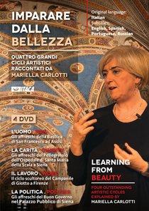 Imparare dalla bellezza - DVD: Quattro grandi cicli artistici raccontati da Mariella Carlotti. Mariella Carlotti | DVD | Itacalibri