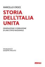 Storia dell'Italia unita: Generazione e corruzione di uno stato nazionale. Marcello Croce   Libro   Itacalibri