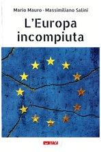 L'Europa incompiuta - Mario Mauro, Massimiliano Salini | Libro | Itacalibri