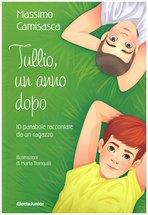 Tullio, un anno dopo: 10 parabole raccontate da un ragazzo. Massimo Camisasca | Libro | Itacalibri