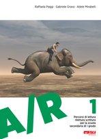 A/R 1: Percorsi di lettura rilettura scrittura per la scuola secondaria di I grado. Raffaela Paggi, Gabriele Grava, Adele Mirabelli | Libro | Itacalibri