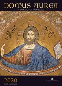 Domus Aurea. I mosaici di Monreale: Libro-Calendario 2020. AA.VV. | Libro | Itacalibri