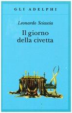Il giorno della civetta - Leonardo Sciascia   Libro   Itacalibri
