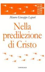 Nella predilezione di Cristo - Mauro-Giuseppe Lepori | Libro | Itacalibri