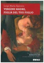 Vergine madre, figlia del tuo figlio - Luigi Maria Epicoco   Libro   Itacalibri