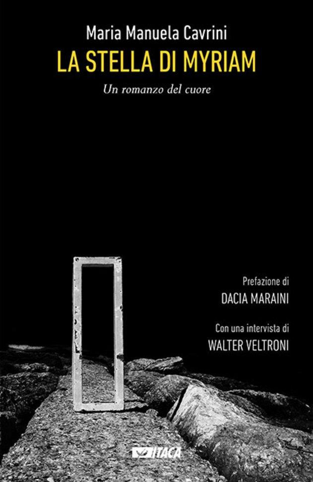 La stella di Myriam: Un romanzo del cuore. Maria Manuela Cavrini | Libro | Itacalibri