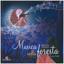 Musica nella foresta: La vita di fra Alberto Beretta. Sara Nolli, Marcella Giuliani | Libro | Itacalibri