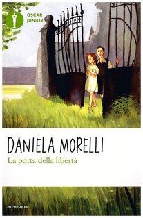 La porta della libertà - Daniela Morelli | Libro | Itacalibri