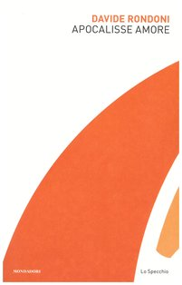 Apocalisse amore - Davide Rondoni | Libro | Itacalibri