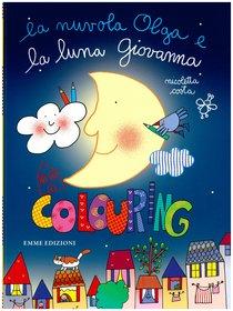 La nuvola Olga e la luna Giovanna: colouring. Nicoletta Costa | Libro | Itacalibri
