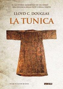 La tunica - Lloyd C. Douglas | Libro | Itacalibri