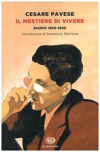 Il mestiere di vivere: Diario 1935-1950. Cesare Pavese | Libro | Itacalibri