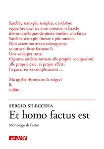 Et homo factus est: Monologo di Pietro. Sergio Silecchia | Libro | Itacalibri