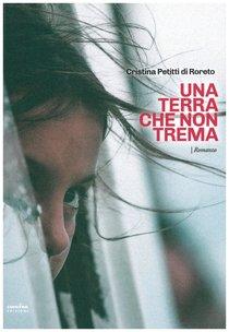 Una terra che non trema - Cristina Petitti di Roreto | Libro | Itacalibri