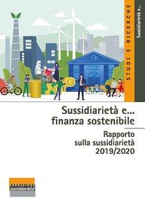 Sussidiarietà e... finanza sostenibile: Rapporto sulla sussidiarietà 2019/2020. AA.VV. | Libro | Itacalibri