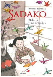 Sadako: Mille gru per un desiderio | Libro | Itacalibri