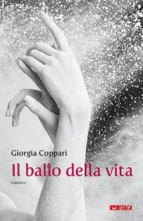 Il ballo della vita - Giorgia Coppari | Libro | Itacalibri
