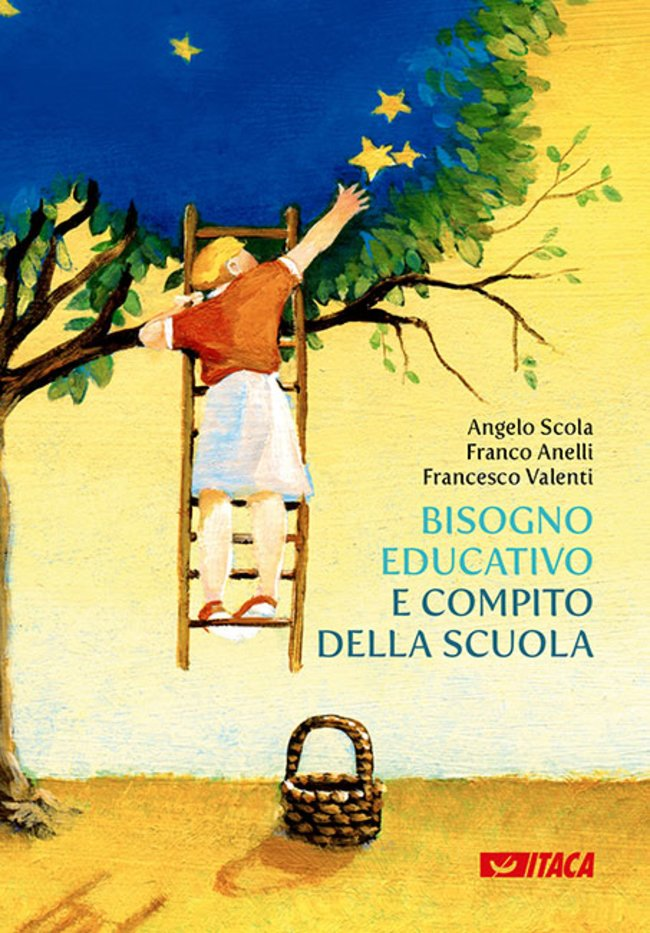 Bisogno educativo e compito della scuola - Francesco Valenti, Angelo Scola, Franco Anelli | Libro | Itacalibri