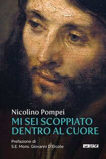 Mi sei scoppiato dentro al cuore - Nicolino Pompei | Libro | Itacalibri