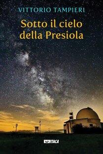 Sotto il cielo della Presiola - Vittorio Tampieri | Libro | Itacalibri