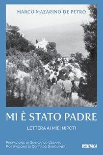 Mi è stato padre: Lettera ai miei nipoti. Marco Mazarino De Petro | Libro | Itacalibri