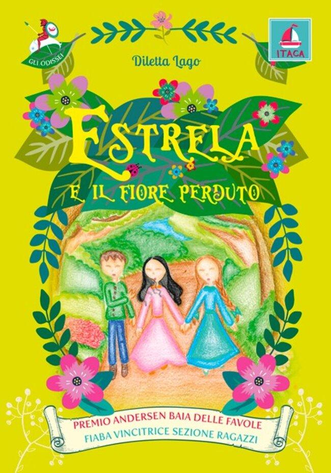 Estrela e il fiore perduto - Diletta Lago | Libro | Itacalibri