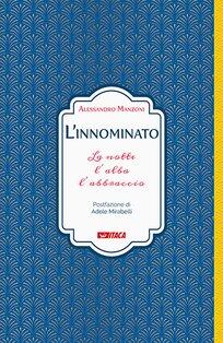 L'innominato: La notte l'alba l'abbraccio. Alessandro Manzoni | Libro | Itacalibri