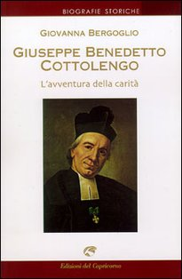 Giuseppe Benedetto Cottolengo: L'avventura della carità. Giovanna Bergoglio | Libro | Itacalibri