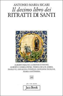 Il decimo libro dei ritratti di santi - Antonio Maria Sicari | Libro | Itacalibri