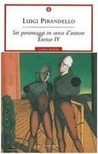 Sei personaggi in cerca d'autore - Enrico IV - Luigi Pirandello | Libro | Itacalibri