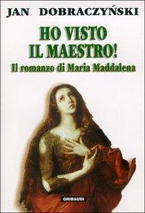 Ho visto il maestro!: Il romanzo di Maria Maddalena. Jan Dobraczynski | Libro | Itacalibri