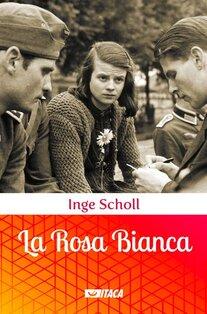 La Rosa Bianca - Inge Scholl | Libro | Itacalibri
