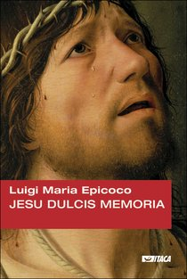 Jesu dulcis memoria - Luigi Maria Epicoco | Libro | Itacalibri
