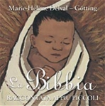 La Bibbia raccontata ai più piccoli - Marie-Hélène Delval, Jean-Claude Götting   Libro   Itacalibri