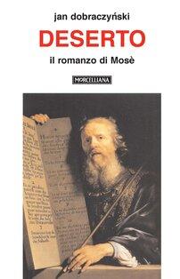 Deserto: Il romanzo di Mosè. Jan Dobraczynski | Libro | Itacalibri