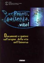 Pronti, partenza, vita!: Documenti e ipotesi sull'origine della vita nell'Universo. Euresis   Libro   Itacalibri