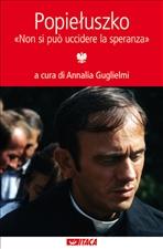 """Popieluszko: """"Non si può uccidere la speranza"""". Annalia Guglielmi   Libro   Itacalibri"""